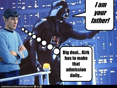 admission Big Deal Captain Kirk daily darth vader i am your father Leonard Nimoy not impressed Spock Star Trek star wars - 6569497344