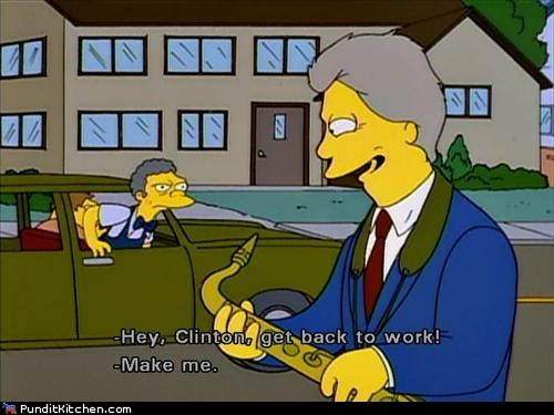 bill clinton,get back to work,make me,saxophone,the simpsons