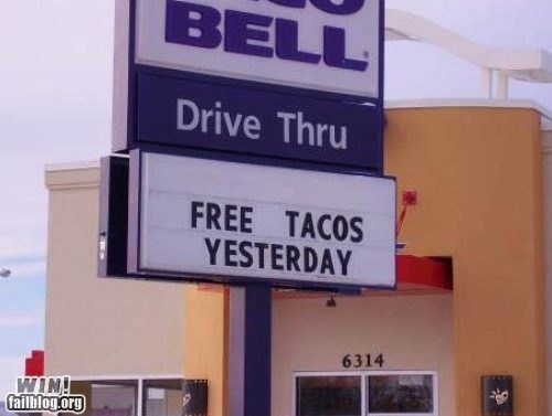 free stuff,sign,taco bell,tacos,time