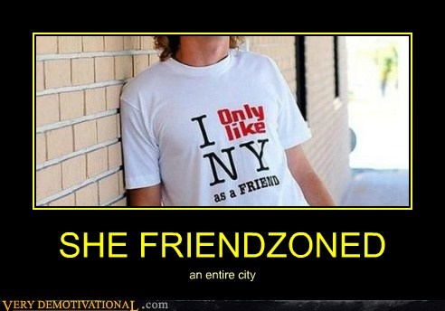 entire city friend zone him not her