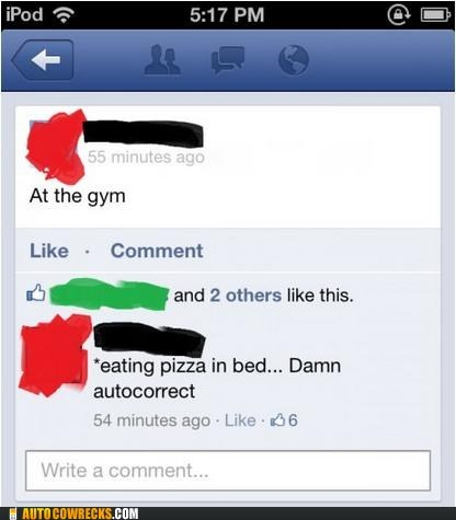 at the gym eating pizza in bed facebook status happens every time - 6570482688