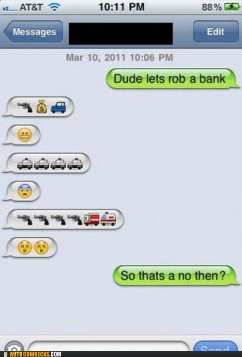 accept the consequences,emoticons,iPhones,rob a bank