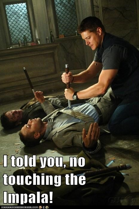 angry,dean winchester,i told you,impala,jensen ackles,no touching,stab,Supernatural