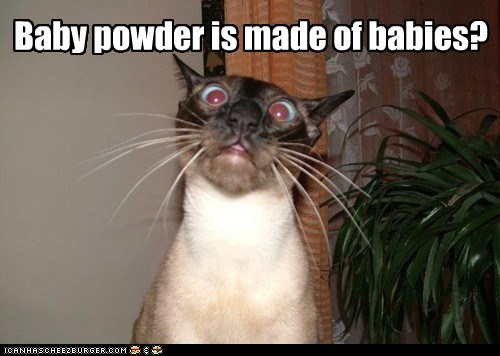 Baby powder is made of babies?
