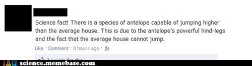 antelope facebook house idiots jump science