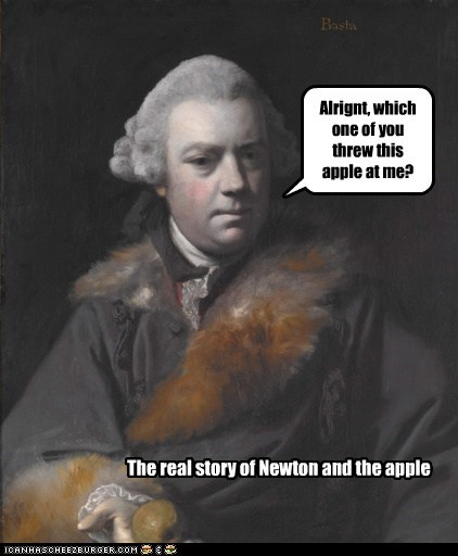 Alrignt, which one of you threw this apple at me? The real story of Newton and the apple