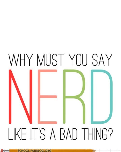 nerd life nerds not a bad word taking back the word - 6573490176