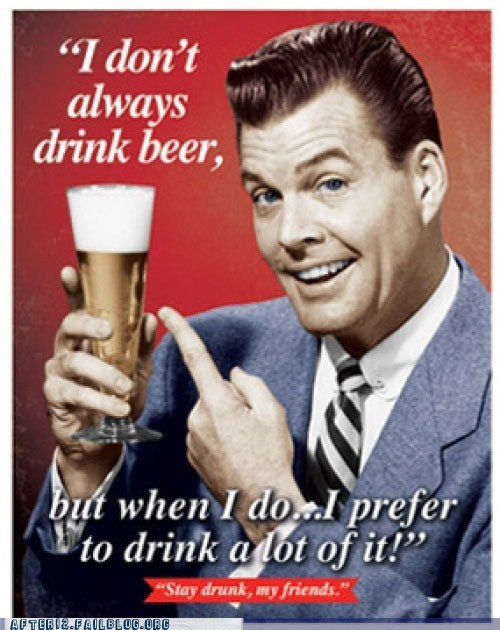 drinking beer lots of it more beer stay drunk - 6574678528