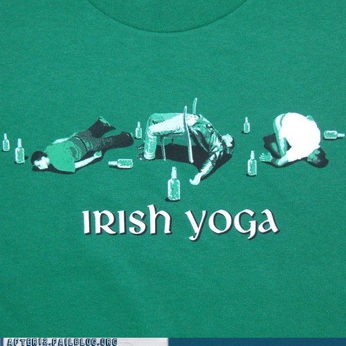 does the body good,drunk,healthy,irish yoga