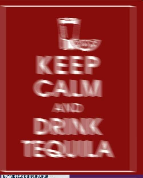 alcohol drink tequila had too much keep calm - 6574706688