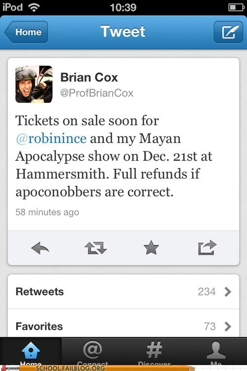 2012 Brian cox mayan apocalypse tickets on sale - 6575548672