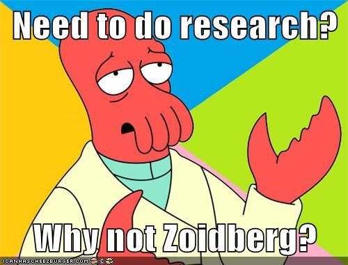 Need to do research?  Why not Zoidberg?