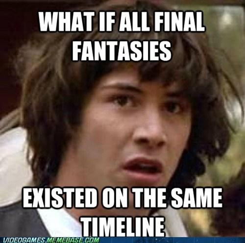 conspiracy keanu final fantasy meme timeline - 6576225792