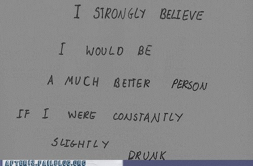 agreeable better person slightly drunk strongly believe - 6576496384