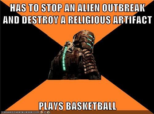 HAS TO STOP AN ALIEN OUTBREAK AND DESTROY A RELIGIOUS ARTIFACT PLAYS BASKETBALL