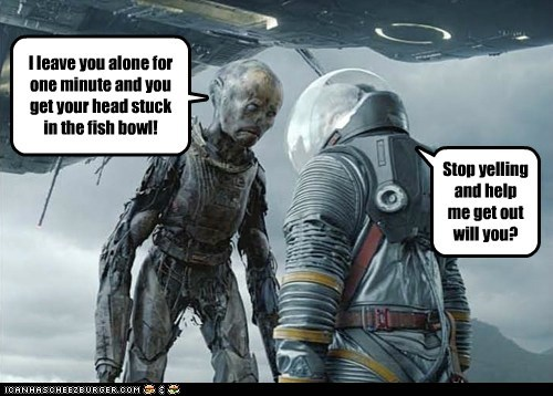 prometheus,Aliens,yelling,fish bowl,stuck,help