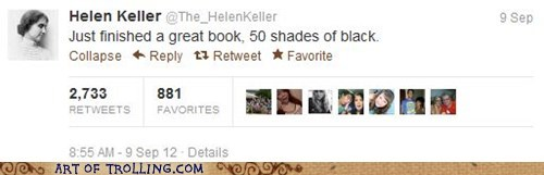 50 shads of grey,blind,Hellen Keller,twitter