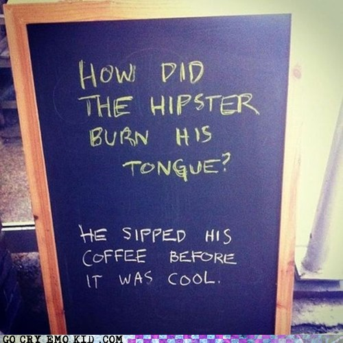 before it was cool coffee hipsters sign Starbucks - 6577644288