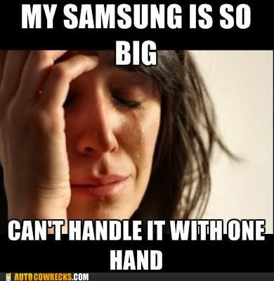 First World Problems flip phone phone too big Samsung - 6578158336