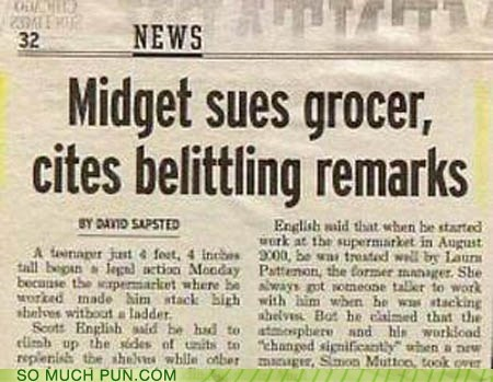 belittling,double meaning,headline,midget,news,newspaper,touché