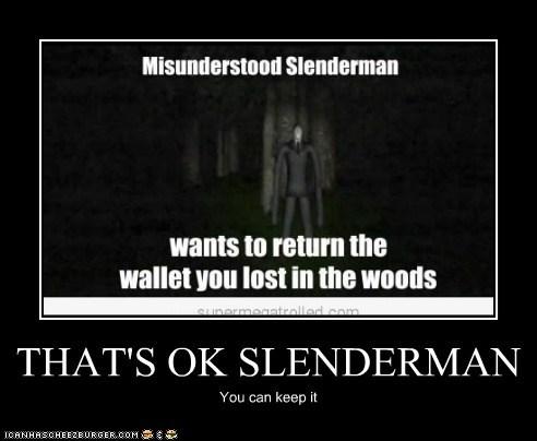 THAT'S OK SLENDERMAN