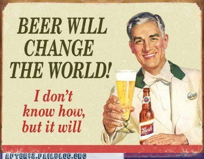 beer change the world dont-question-me slogans - 6578618880