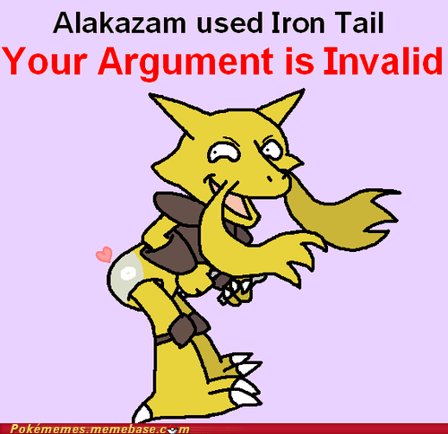 alakazam dat ass iron tail your argument is invalid - 6580493312
