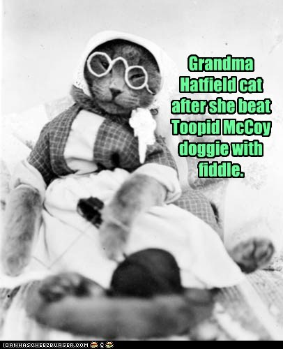 Grandma Hatfield cat after she beat Toopid McCoy doggie with fiddle.
