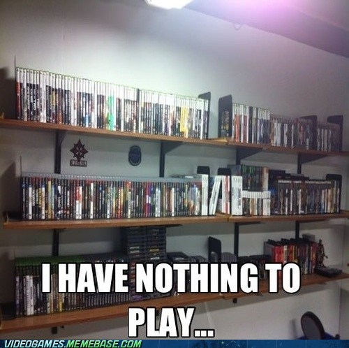 bored look at all the games new games nothing to play - 6580692736