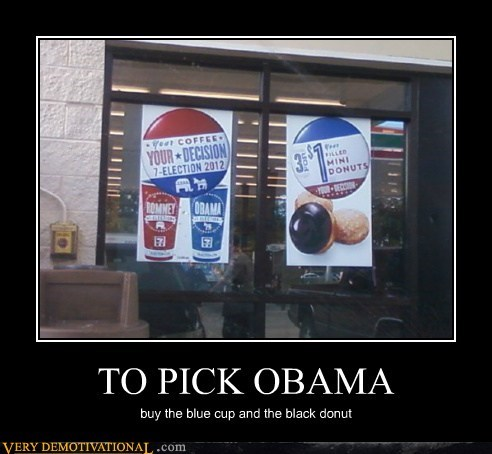 TO PICK OBAMA buy the blue cup and the black donut