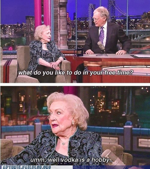 betty white,free time,hobbies,not messing around,vodka