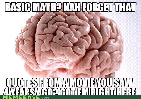 quotes scumbag brain math memory - 6581312000