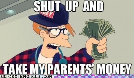 fry,hispter,parents,shut up and take my money meme