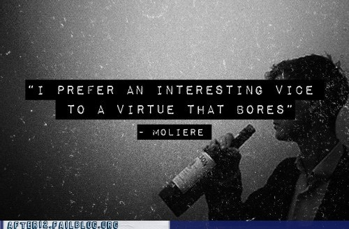 molière wisdom vice quote funny virtue after 12 g rated
