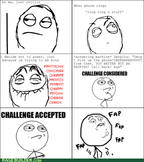 Challenge Accepted,faptimes,inspiration
