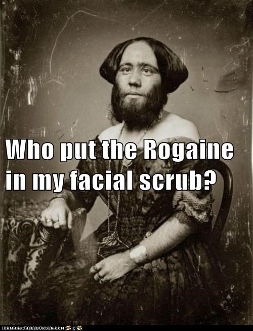 Who put the Rogaine in my facial scrub?