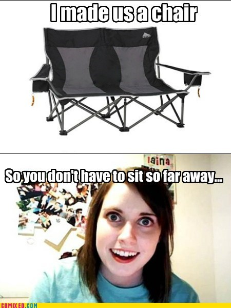chair,love seat,overattached girlfriend meme
