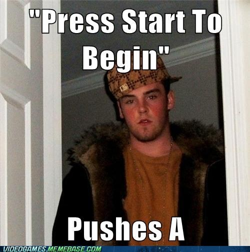meme press start to begin scumbag - 6587443712