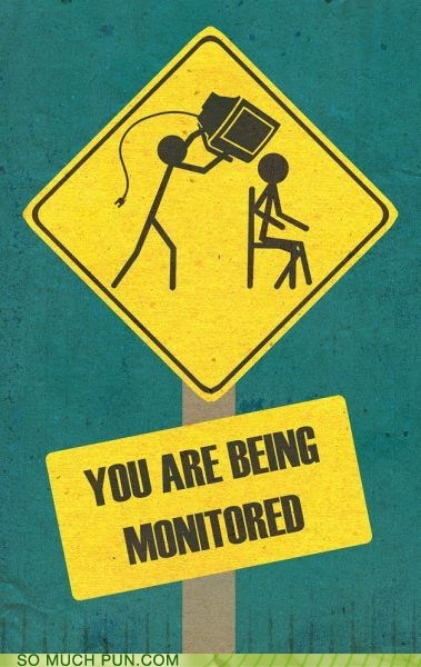 double meaning,literalism,monitor,monitored,sign,warning