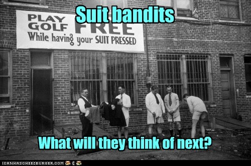 Suit bandits What will they think of next?