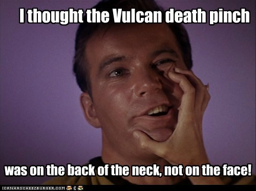 I thought the Vulcan death pinch was on the back of the neck, not on the face!