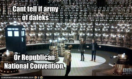 Cant tell if army of daleks Or Republican National Convention.