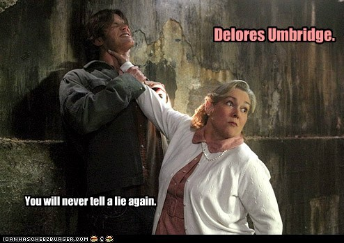 Delores Umbridge. You will never tell a lie again.