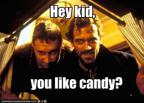 Hey kid, you like candy?