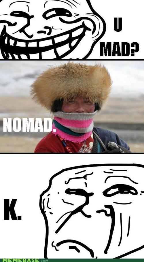 k,nomad,trollface,u mad
