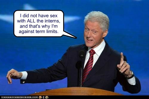bill clinton,interns,all of them,unfinished business,term limits
