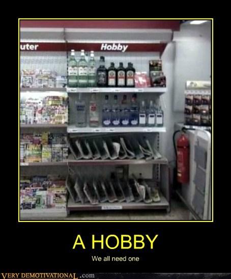 booze,good idea,hobby