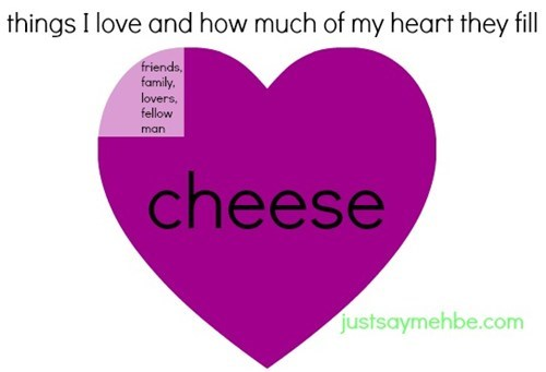 cheese,family,friends,heart