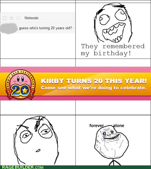 birthday,forever alone,video games