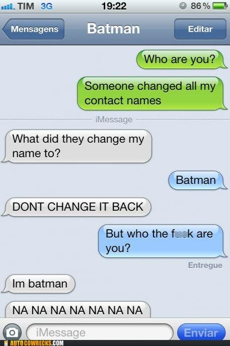 batman change it back contact names iPhones pranked - 6591344128